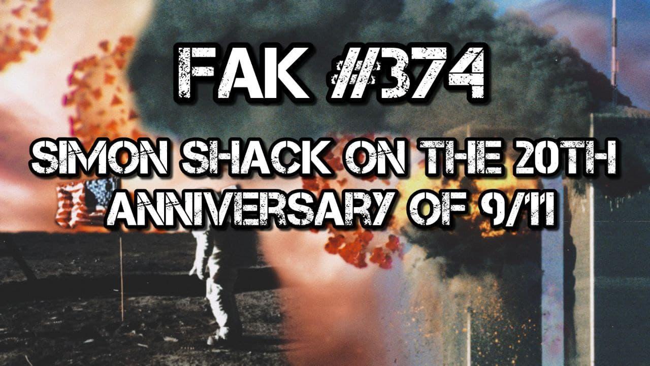 FAK374-Simon Shack on the 20th anniversary of 9/11