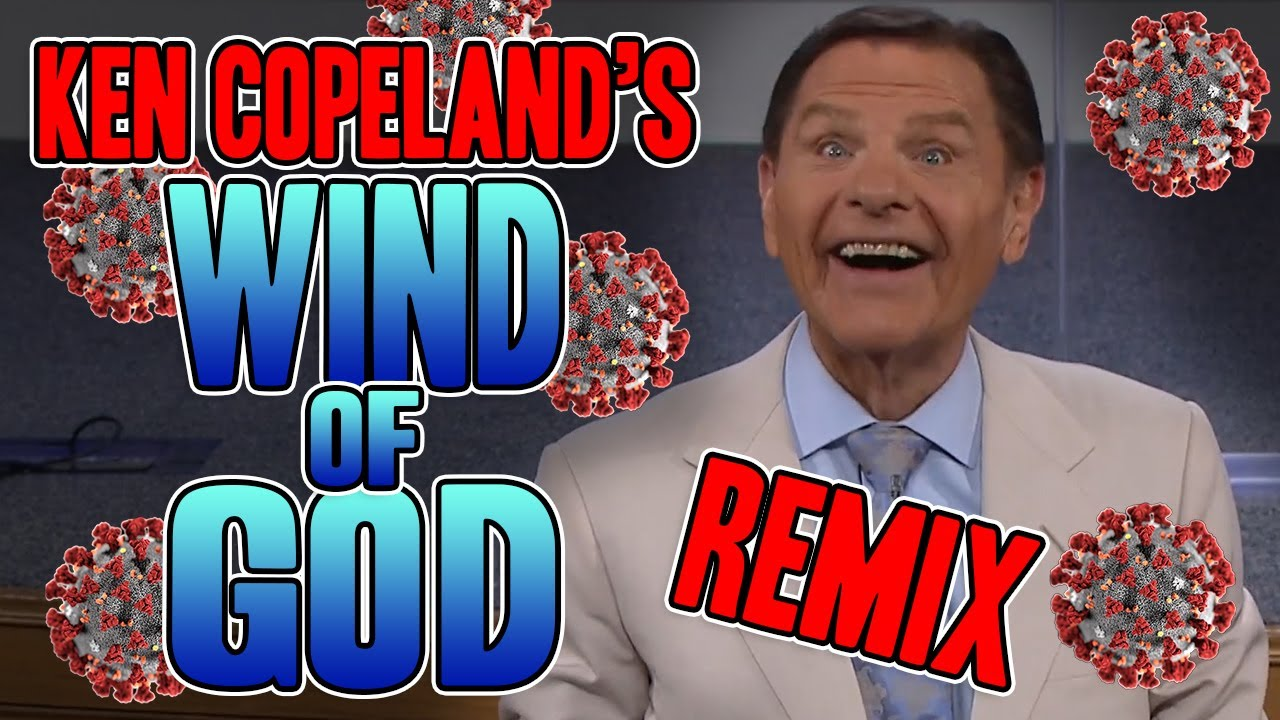 Ken Copeland's Wind Of God REMIX - WTFBRAHH