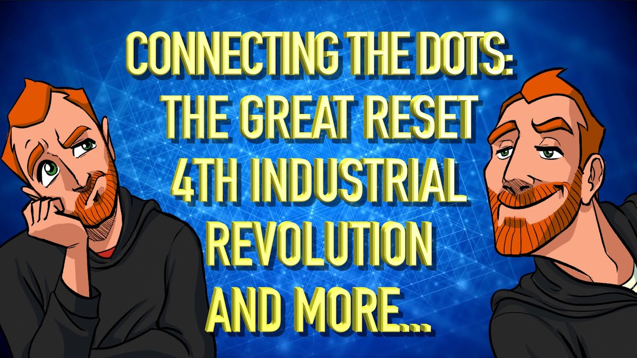 Connecting the Dots: The Great Reset & The Fourth Industrial Revolution