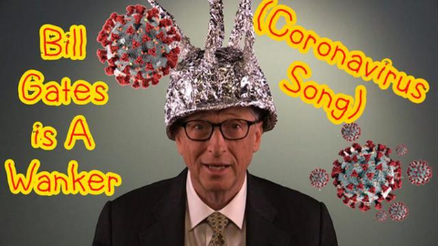 Bill Gates Is A Wanker (Coronavirus Song)