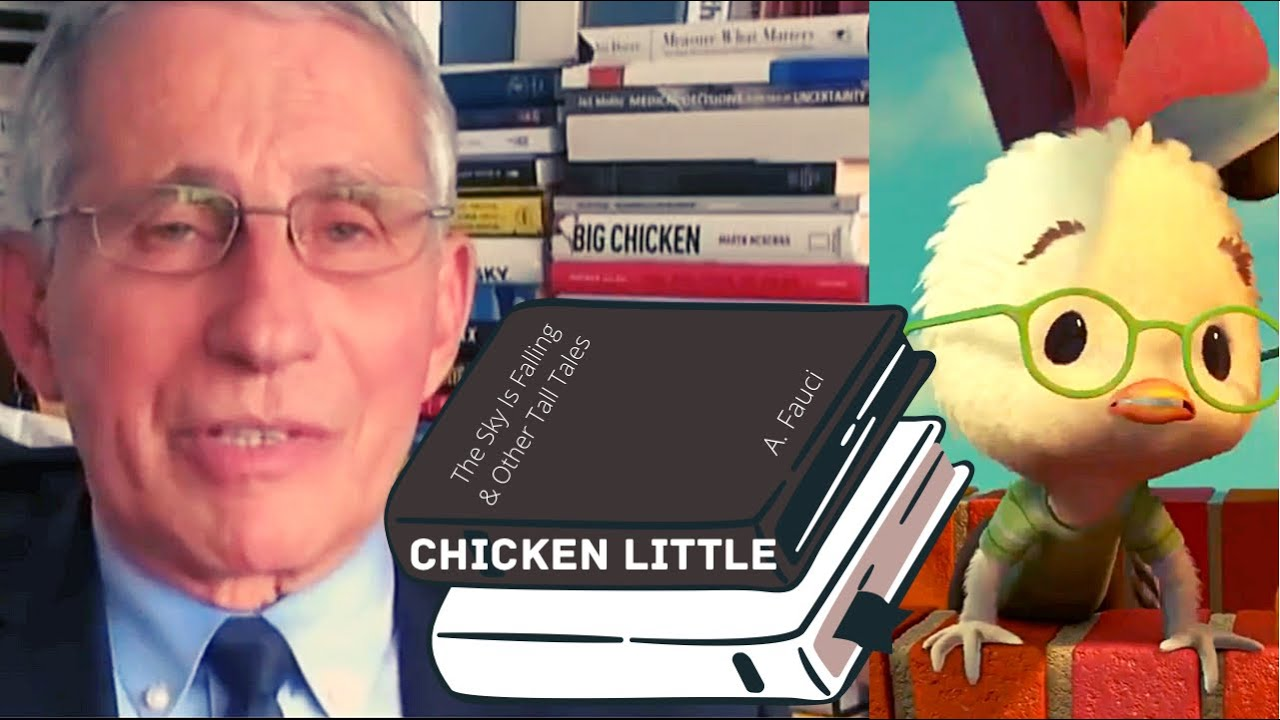 The Sky is Falling on Chicken Little Fauci