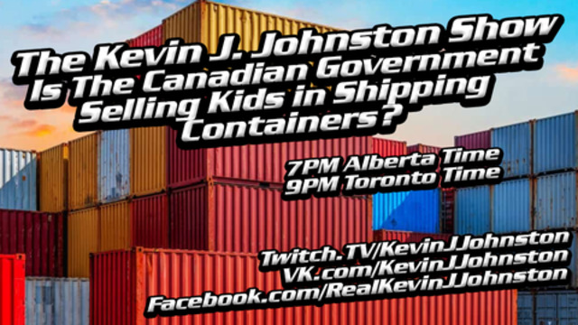 Is The Canadian Government Selling Children in Shipping Containers? OIL IS PUMPING IN CANADA!