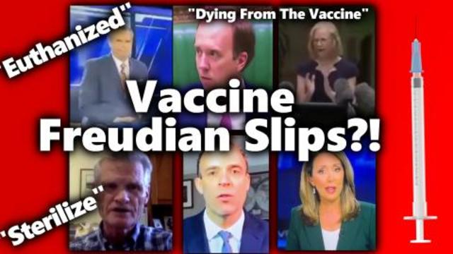 Compilation of Officials Saying Vaccines Kill/ Sterilize: Honest, Freudian Slips, Or Mistakes?