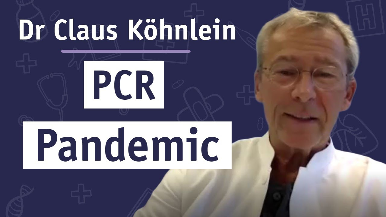 PCR Pandemic: Interview with Virus Mania's Dr Claus Köhnlein