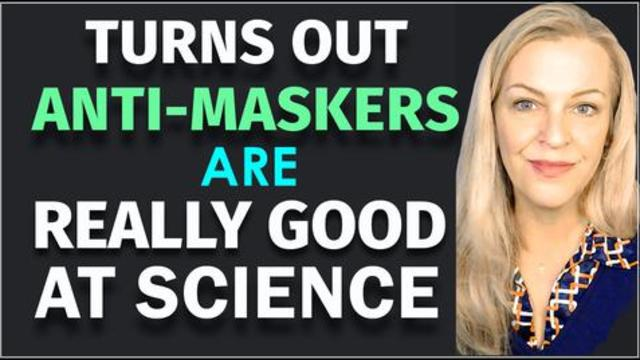 Scientists Discover Anti-Maskers Are Really Good At Science! Uh-oh.