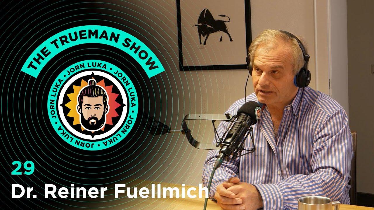 The Trueman Show #29 Dr Reiner Fuellmich