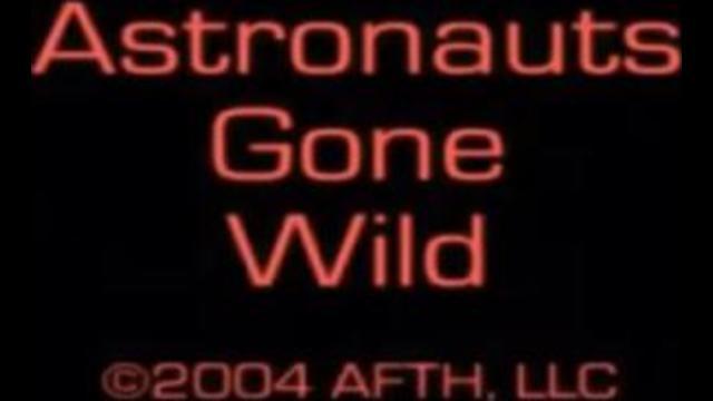 Astronauts Gone Wild