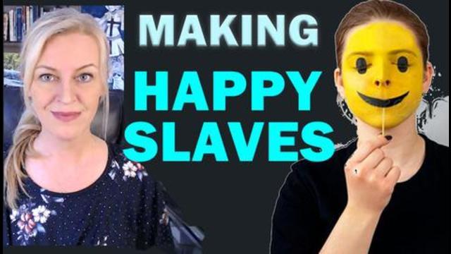 Making Happy Slaves