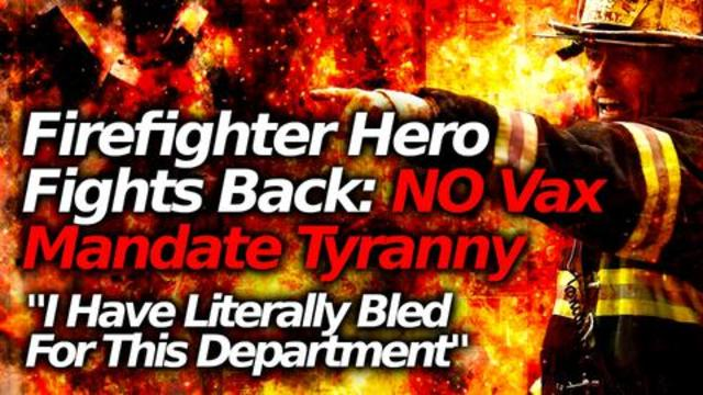 LA Fire Captain Rails Against Injection Tyranny: Firefighters' Choices DISREGARDED. Support Them!