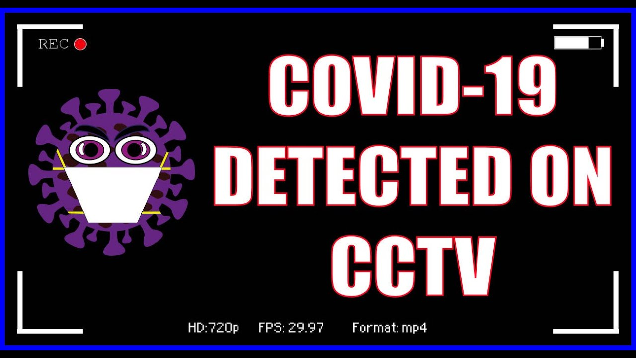 CV19 Can Be Captured on CCTV!