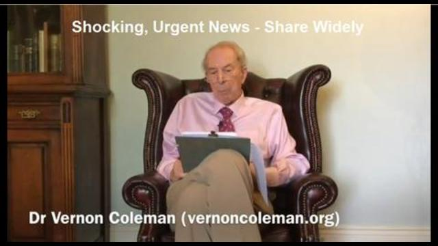Shocking, Urgent News - Share Widely by Dr. Vernon Coleman